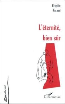 L'éternité, bien sûr - BrigitteGiraud