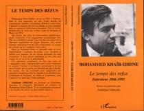 Mohammed Khaïr-Eddine, le temps des refus : entretiens, 1966-1995 - MohammedKhaïr-Eddine