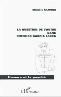 La question de l'autre dans Federico Garcia Lorca - MichèleRamond