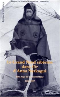 Le Grand Nord sibérien dans Ilir d'Anna Nerkagui (1917-1997) : une page de vie autochtone - DominiqueSamson-Normand de Chambourg