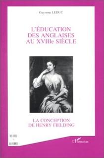 L'éducation des Anglaises au XVIIIe siècle : la conception de Henry Fielding - GuyonneLeduc