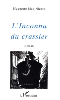 L'inconnu du crassier - HuguetteMax-Nicard