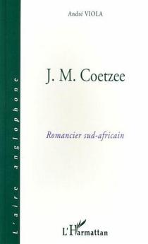 J.M. Coetzee, romancier sud-africain - AndréViola