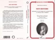 Mon histoire : mémoires d'une femme de lettres russe à l'époque des Lumières - Ekaterina RomanovnaDachkova
