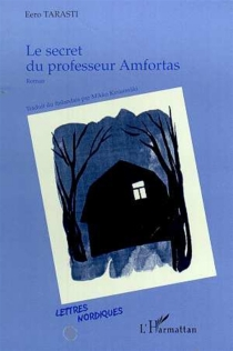 Le secret du professeur Amfortas - Eero Tarasti