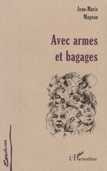 Avec armes et bagages - Jean-MarieMagnan
