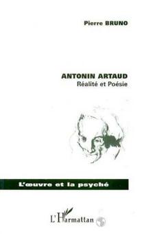 Antonin Artaud, réalité et poésie - PierreBruno