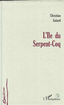 L'île du serpent-coq - ChristianGatard