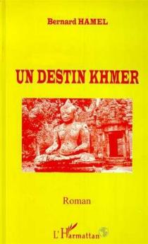 Un destin khmer - BernardHamel