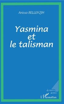 Yasmina et le talisman - AnissaBellefqih