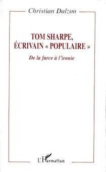 Tom Sharpe, écrivain populaire : de la farce à l'ironie - ChristianDalzon