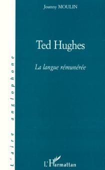 Ted Hughes : la langue rémunérée - JoannyMoulin