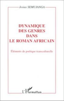 Dynamique des genres dans le roman africain : éléments de poétique transculturelle - JosiasSemujanga