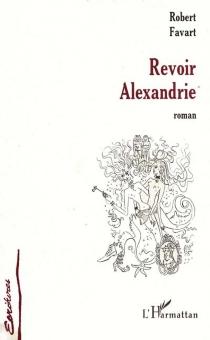 Revoir Alexandrie - RobertFavart
