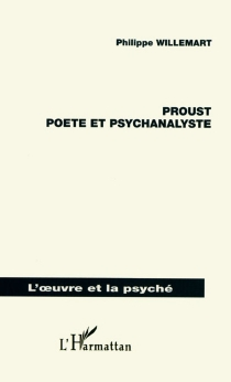 Proust, poète et psychanalyste - Philippe Willemart