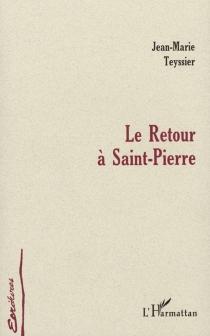 Le retour à Saint-Pierre - Jean-MarieTeyssier