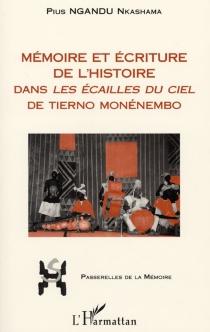Mémoire et écriture de l'histoire dans Les écailles du ciel de Tierno Monénembo - Pius NkashamaNgandu