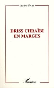 Driss Chraïbi en marges - JeanneFouet