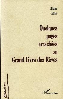 Quelques pages arrachées au Grand livre des rêves - LilianeAtlan