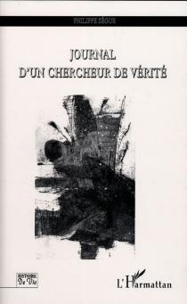 Journal d'un chercheur de vérité - PhilippeSégur