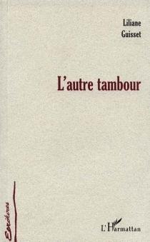 L'autre tambour - LilianeGuisset