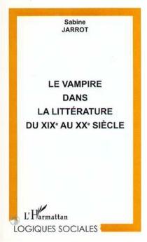 Le vampire dans la littérature du XIXe au XXe siècle - SabineJarrot