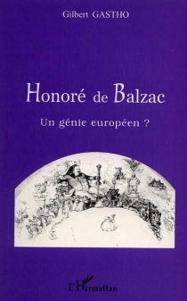 Honoré de Balzac : un génie européen ? - GilbertGastho