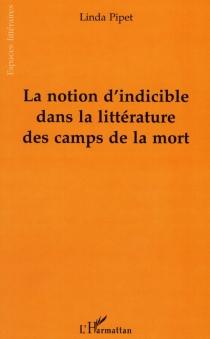 La notion d'indicible dans la littérature des camps de la mort - LindaPipet