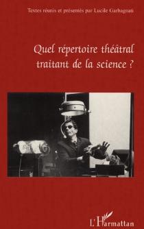 Quel répertoire théâtral traitant de la science ? -