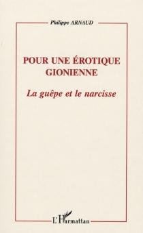 Pour une érotique gionienne : la guêpe et le narcisse - PhilippeArnaud