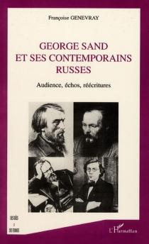 George Sand et ses contemporains russes : audience, écho, réécritures - FrançoiseGenevray