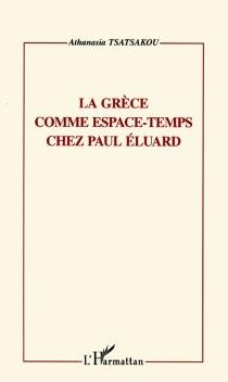 La Grèce comme espace-temps chez Paul Eluard - AthanasiaTsatsakou