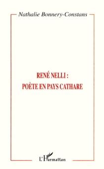 René Nelli : poète en pays cathare - NathalieBonnery-Constans