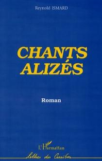 Chants alizés - ReynoldIsmard