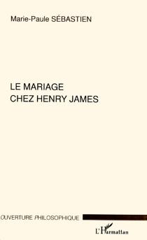 Le mariage chez Henry James - Marie-PauleSébastien