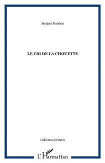 Le cri de la chouette - JacquesBuisson