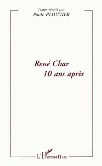 René Char, 10 ans après -