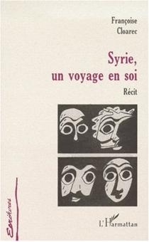 Syrie, un voyage en soi : récit - FrançoiseCloarec