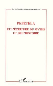 Pepetela et l'écriture du mythe et de l'histoire - DeaDrndarska