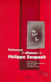 Patiences et silences de Philippe Soupault -