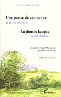 An dousin kanpay : èk dot istwèkout| Une partie de campagne : et autres nouvelles - Guy deMaupassant