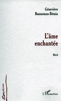 L'âme enchantée : récit - GenevièveBonneman-Bémia