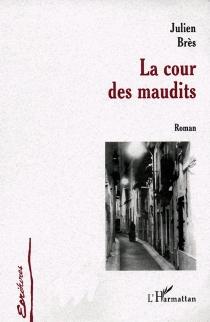La cour des maudits - JulienBrès