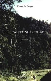 Le capitaine Déodat - ClaudeLe Borgne