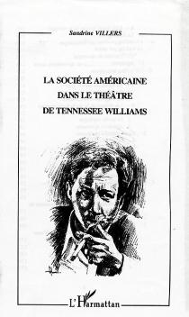 La société américaine dans le théâtre de Tennessee Williams - SandrineVillers