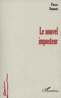 Le nouvel imposteur - PierreDumont
