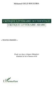 Critique littéraire occidentale, critique littéraire arabe : textes croisés : étude sur deux critiques libanaises, Khalida Sa'id et Yumna al-Id - MohamedOuld Bouleiba