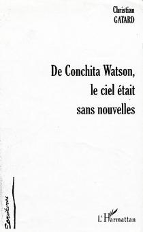 De Conchita Watson, le ciel était sans nouvelles - ChristianGatard