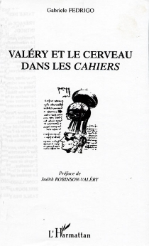 Valéry et le cerveau dans les Cahiers - GabrieleFedrigo