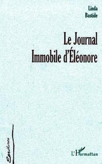 Le journal immobile d'Eléonore - LindaBastide